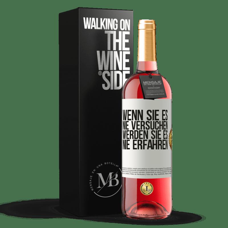 24,95 € Kostenloser Versand | Roséwein ROSÉ Ausgabe Wenn Sie es nie versuchen, werden Sie es nie erfahren Weißes Etikett. Anpassbares Etikett Junger Wein Ernte 2020 Tempranillo
