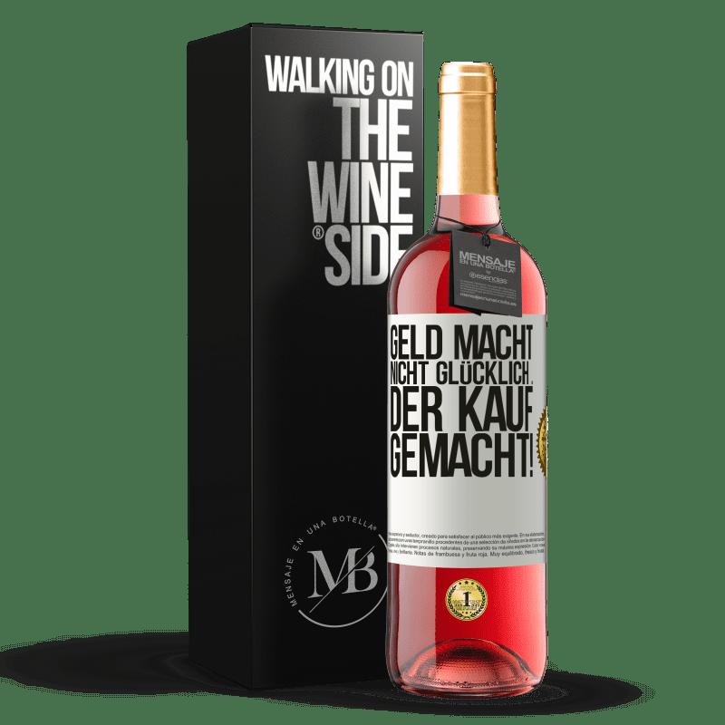 24,95 € Kostenloser Versand | Roséwein ROSÉ Ausgabe Geld macht nicht glücklich ... der Kauf gemacht! Weißes Etikett. Anpassbares Etikett Junger Wein Ernte 2020 Tempranillo
