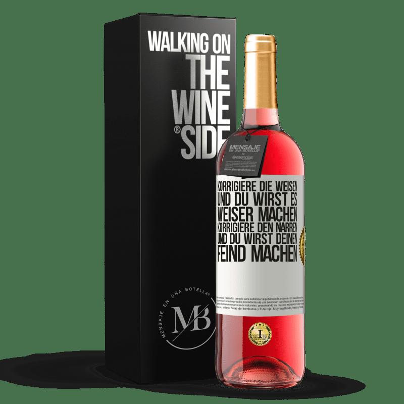 24,95 € Kostenloser Versand | Roséwein ROSÉ Ausgabe Korrigiere die Weisen und du wirst es weiser machen, korrigiere den Narren und du wirst deinen Feind machen Weißes Etikett. Anpassbares Etikett Junger Wein Ernte 2020 Tempranillo