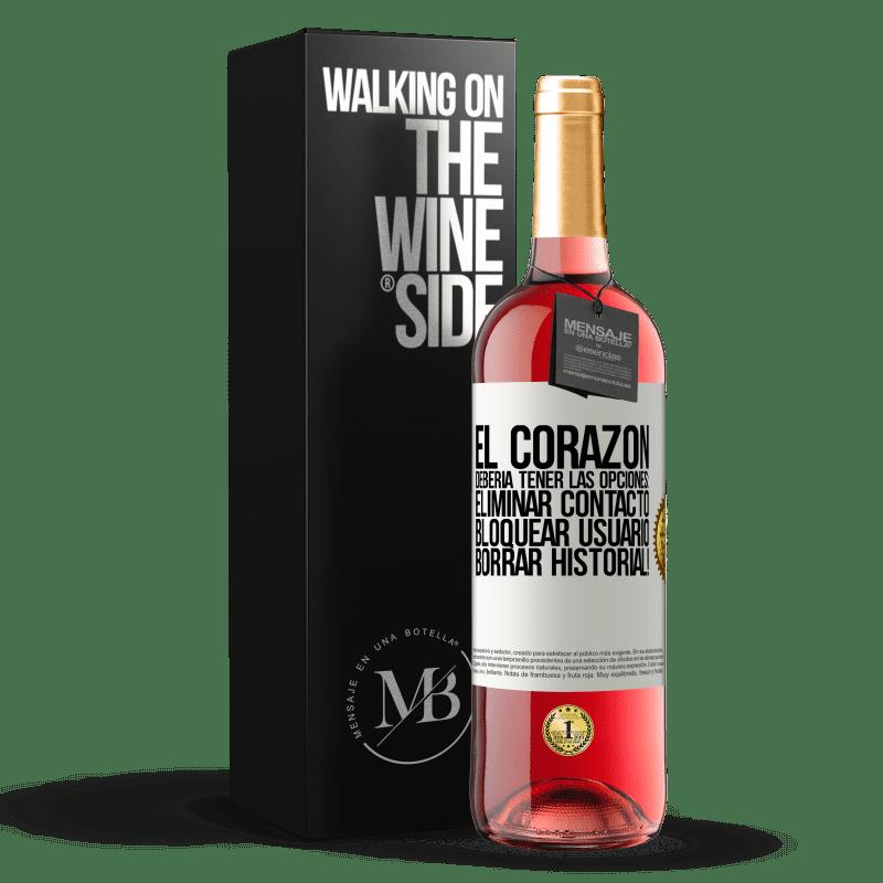 24,95 € Envoi gratuit   Vin rosé Édition ROSÉ Le cœur devrait avoir les options: Supprimer le contact, Bloquer l'utilisateur, Effacer l'historique! Étiquette Blanche. Étiquette personnalisable Vin jeune Récolte 2020 Tempranillo
