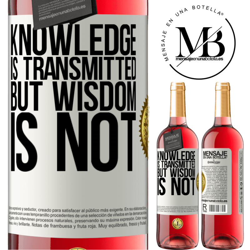 24,95 € Free Shipping | Rosé Wine ROSÉ Edition Knowledge is transmitted, but wisdom is not White Label. Customizable label Young wine Harvest 2020 Tempranillo