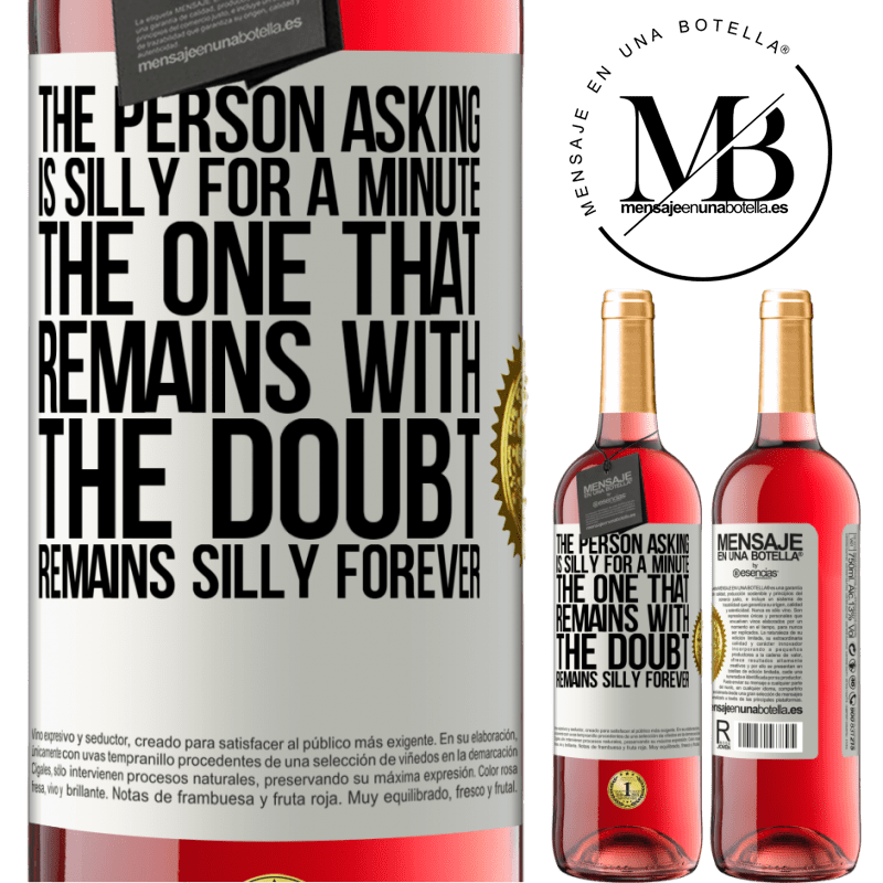 24,95 € Free Shipping | Rosé Wine ROSÉ Edition The person asking is silly for a minute. The one that remains with the doubt, remains silly forever White Label. Customizable label Young wine Harvest 2020 Tempranillo