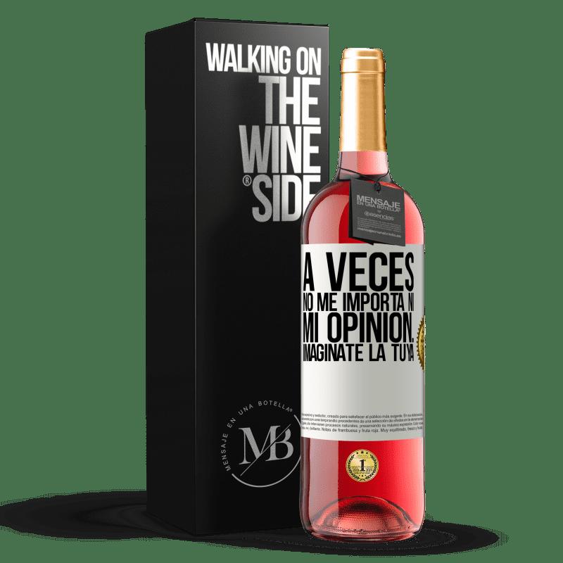 24,95 € Envoi gratuit | Vin rosé Édition ROSÉ Parfois, je me fiche de mon opinion ... Imaginez la vôtre Étiquette Blanche. Étiquette personnalisable Vin jeune Récolte 2020 Tempranillo