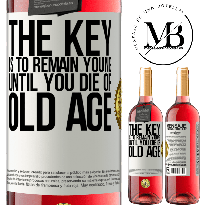 24,95 € Free Shipping   Rosé Wine ROSÉ Edition The key is to remain young until you die of old age White Label. Customizable label Young wine Harvest 2020 Tempranillo
