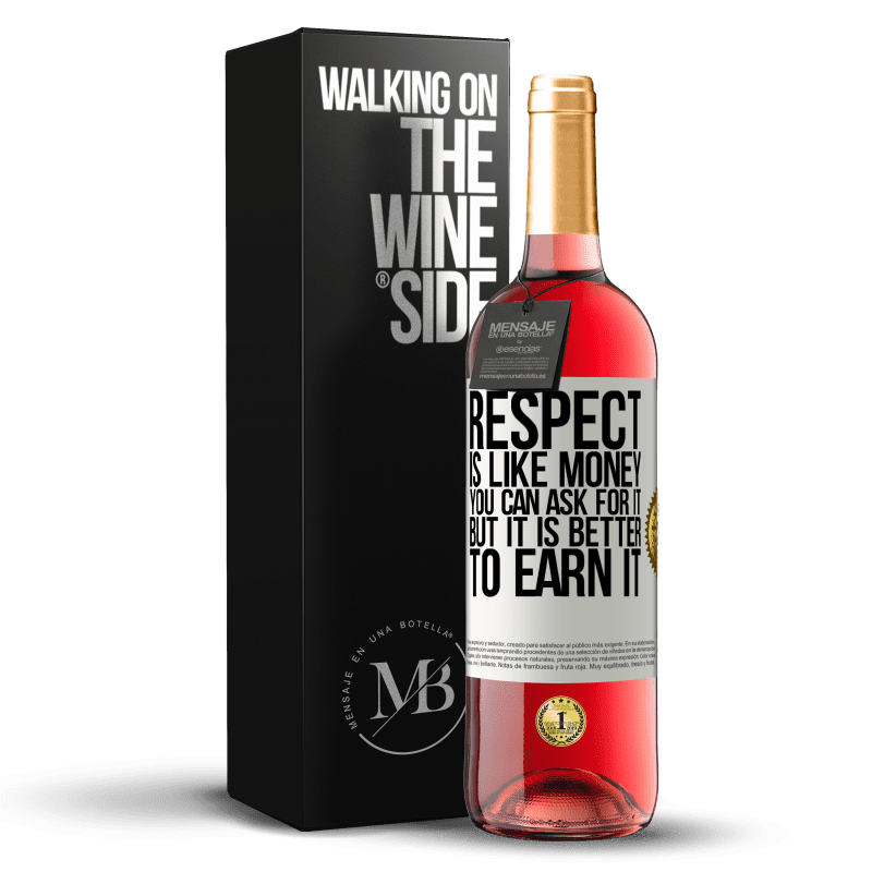 24,95 € Free Shipping | Rosé Wine ROSÉ Edition Respect is like money. You can ask for it, but it is better to earn it White Label. Customizable label Young wine Harvest 2020 Tempranillo