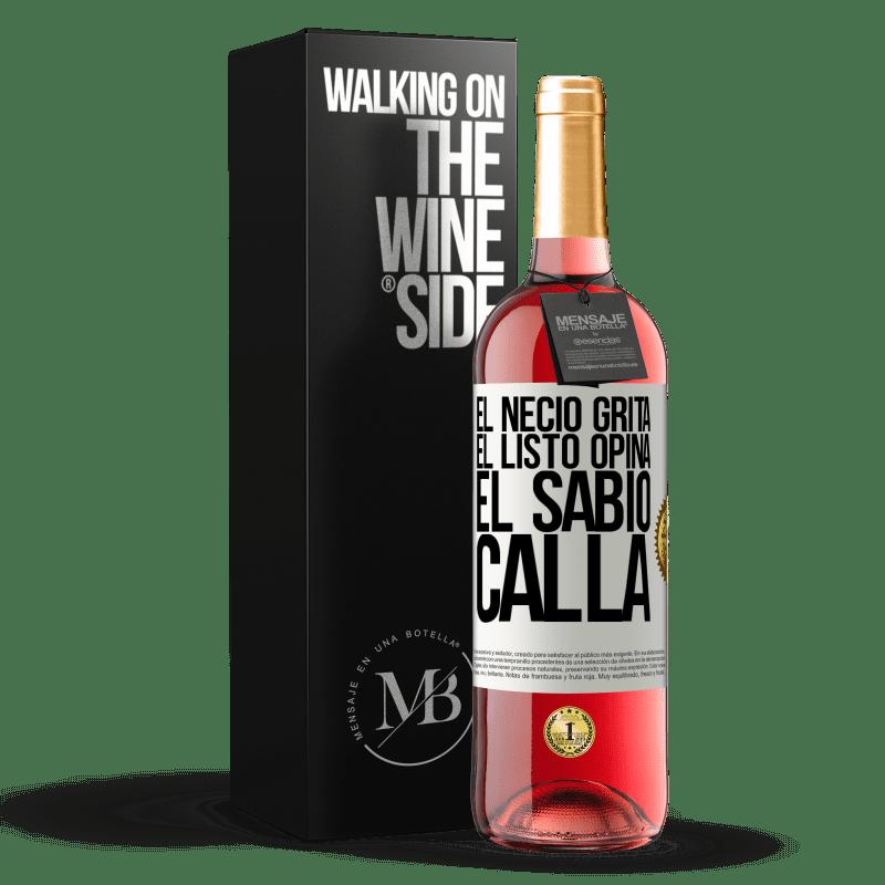 24,95 € Envoi gratuit   Vin rosé Édition ROSÉ Le fou crie, l'intelligent pense, le sage est silencieux Étiquette Blanche. Étiquette personnalisable Vin jeune Récolte 2020 Tempranillo