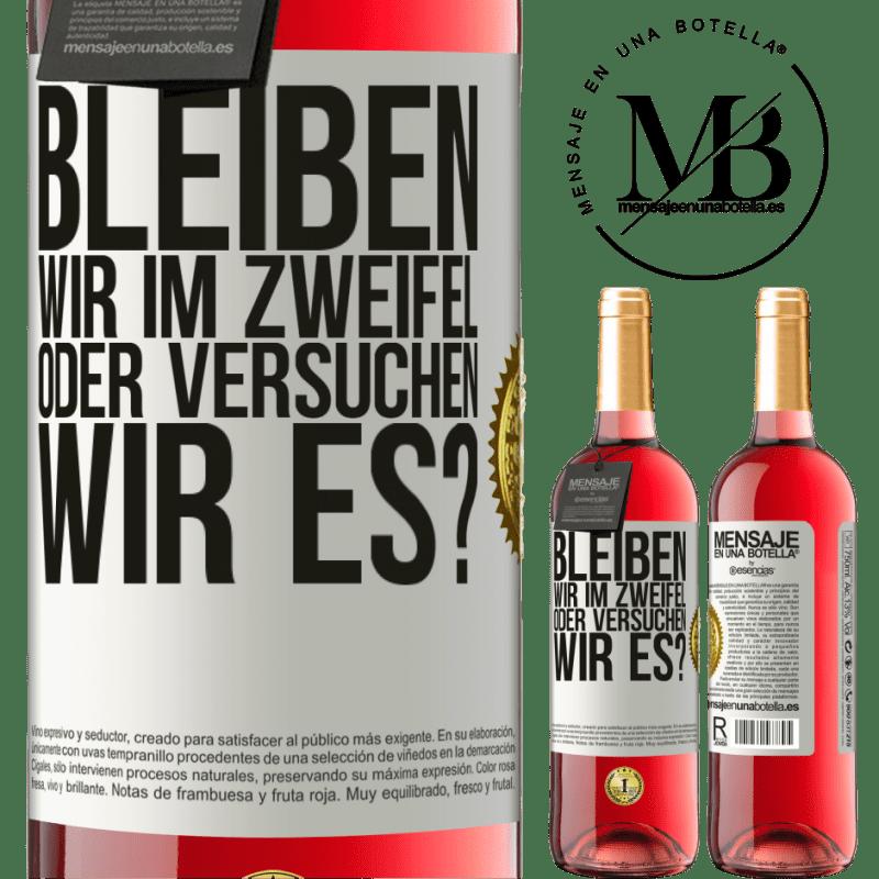 24,95 € Kostenloser Versand | Roséwein ROSÉ Ausgabe Bleiben wir im Zweifel oder versuchen wir es? Weißes Etikett. Anpassbares Etikett Junger Wein Ernte 2020 Tempranillo