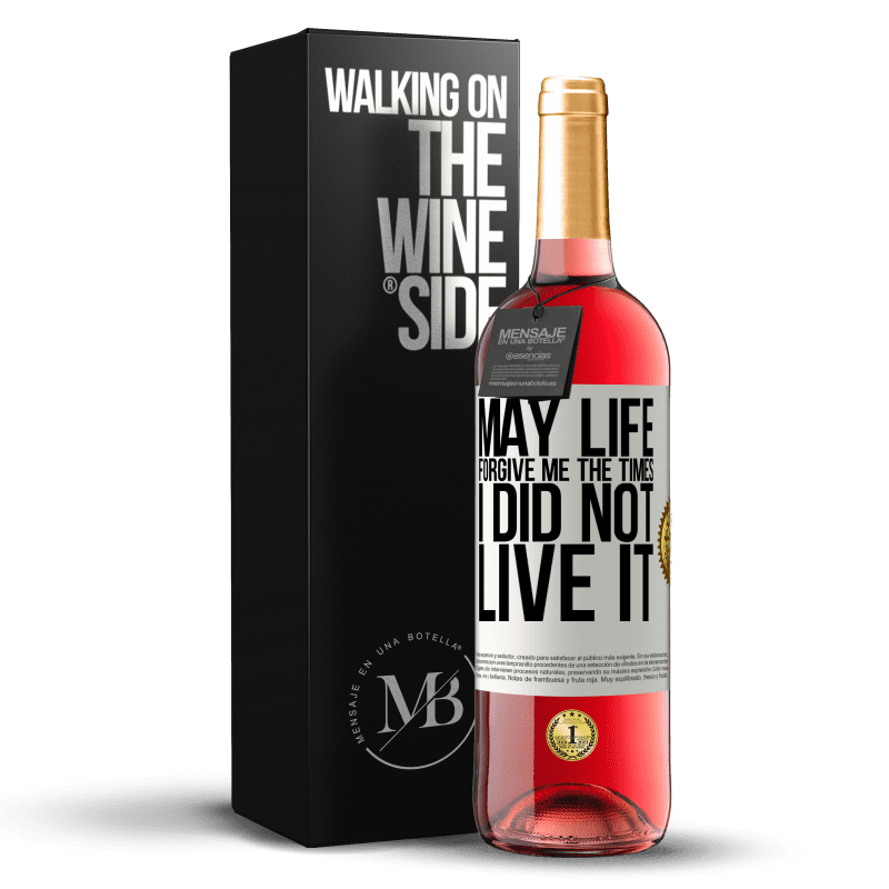 24,95 € Free Shipping | Rosé Wine ROSÉ Edition May life forgive me the times I did not live it White Label. Customizable label Young wine Harvest 2020 Tempranillo