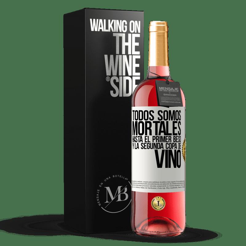 24,95 € Envoi gratuit | Vin rosé Édition ROSÉ Nous sommes tous mortels jusqu'au premier baiser et au deuxième verre de vin Étiquette Blanche. Étiquette personnalisable Vin jeune Récolte 2020 Tempranillo