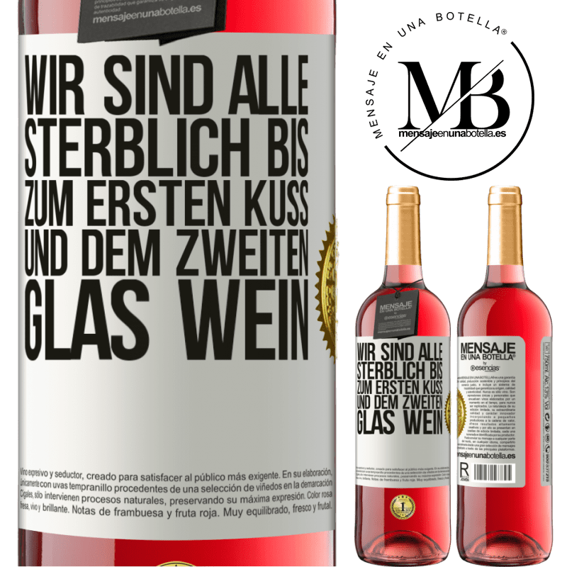 24,95 € Kostenloser Versand | Roséwein ROSÉ Ausgabe Wir sind alle sterblich bis zum ersten Kuss und dem zweiten Glas Wein Weißes Etikett. Anpassbares Etikett Junger Wein Ernte 2020 Tempranillo
