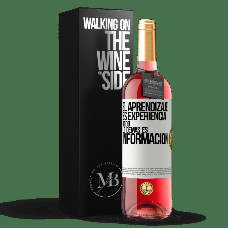 24,95 € Envoi gratuit   Vin rosé Édition ROSÉ L'apprentissage est l'expérience. Tout le reste est information Étiquette Blanche. Étiquette personnalisable Vin jeune Récolte 2020 Tempranillo