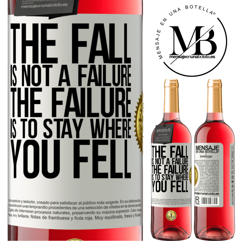 24,95 € Free Shipping   Rosé Wine ROSÉ Edition The fall is not a failure. The failure is to stay where you fell White Label. Customizable label Young wine Harvest 2020 Tempranillo