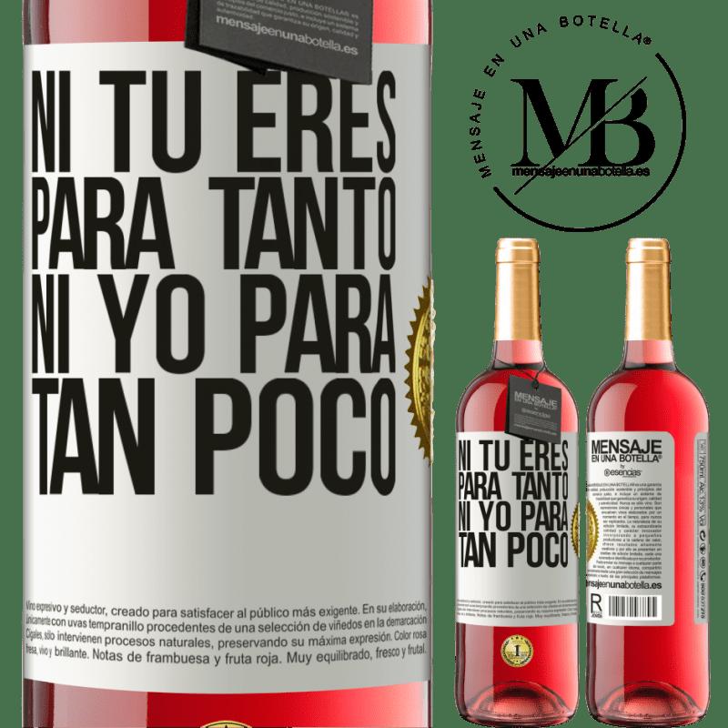 24,95 € Envoi gratuit | Vin rosé Édition ROSÉ Ni toi pour autant, ni moi pour si peu Étiquette Blanche. Étiquette personnalisable Vin jeune Récolte 2020 Tempranillo