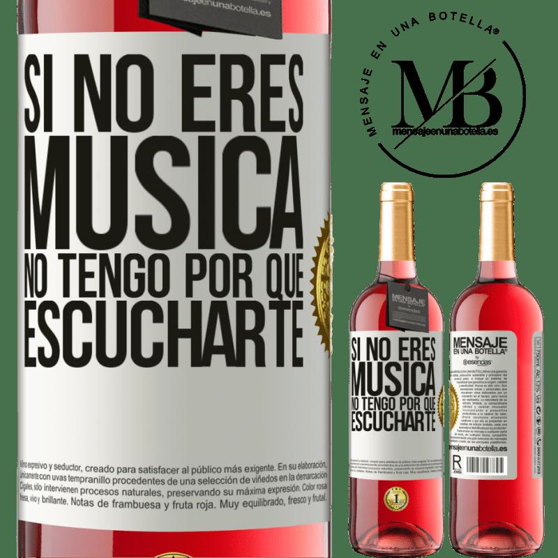 24,95 € Envoi gratuit | Vin rosé Édition ROSÉ Si tu n'es pas de la musique, je n'ai pas à t'écouter Étiquette Blanche. Étiquette personnalisable Vin jeune Récolte 2020 Tempranillo