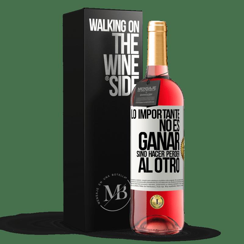 24,95 € Envoi gratuit   Vin rosé Édition ROSÉ L'important n'est pas de gagner, mais de perdre l'autre Étiquette Blanche. Étiquette personnalisable Vin jeune Récolte 2020 Tempranillo