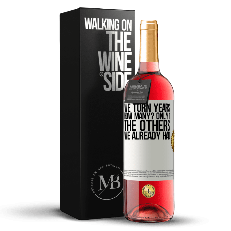 24,95 € Free Shipping | Rosé Wine ROSÉ Edition We turn years. How many? only 1. The others we already had White Label. Customizable label Young wine Harvest 2020 Tempranillo