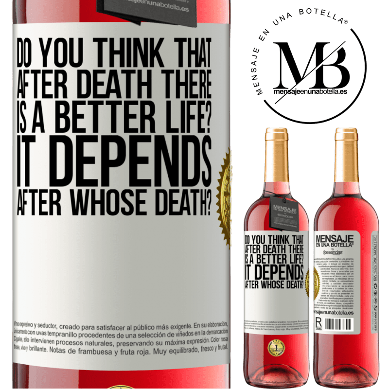 24,95 € Free Shipping   Rosé Wine ROSÉ Edition do you think that after death there is a better life? It depends, after whose death? White Label. Customizable label Young wine Harvest 2020 Tempranillo