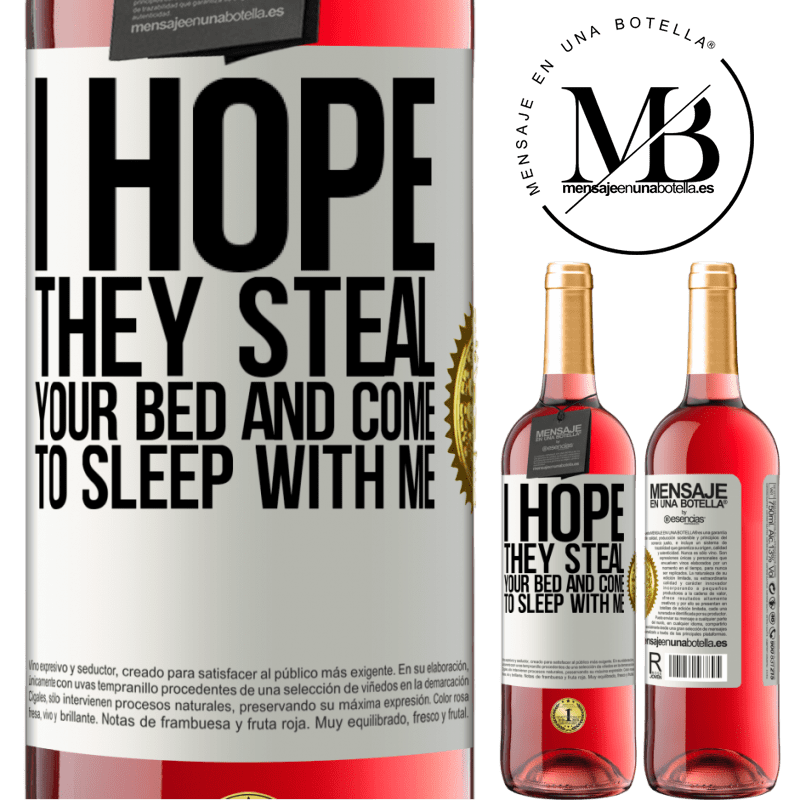 24,95 € Free Shipping | Rosé Wine ROSÉ Edition I hope they steal your bed and come to sleep with me White Label. Customizable label Young wine Harvest 2020 Tempranillo