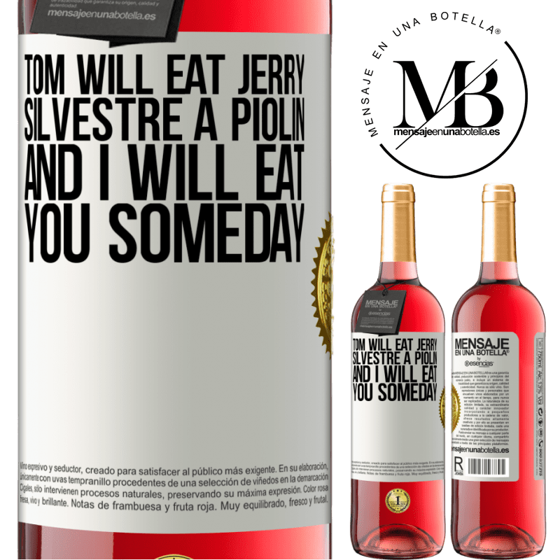24,95 € Free Shipping | Rosé Wine ROSÉ Edition Tom will eat Jerry, Silvestre a Piolin, and I will eat you someday White Label. Customizable label Young wine Harvest 2020 Tempranillo