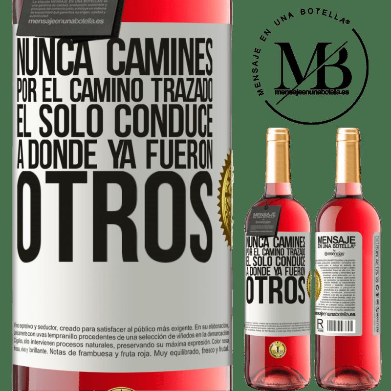 24,95 € Envoi gratuit | Vin rosé Édition ROSÉ Ne marchez jamais sur le chemin, il ne mène qu'à là où d'autres ont déjà été Étiquette Blanche. Étiquette personnalisable Vin jeune Récolte 2020 Tempranillo
