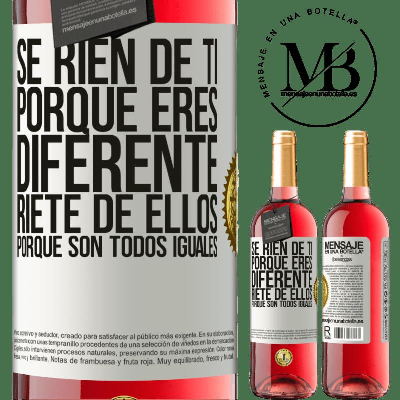 24,95 € Envoi gratuit   Vin rosé Édition ROSÉ Ils se moquent de toi parce que tu es différent. Riez-les, car ils sont tous pareils Étiquette Blanche. Étiquette personnalisable Vin jeune Récolte 2020 Tempranillo