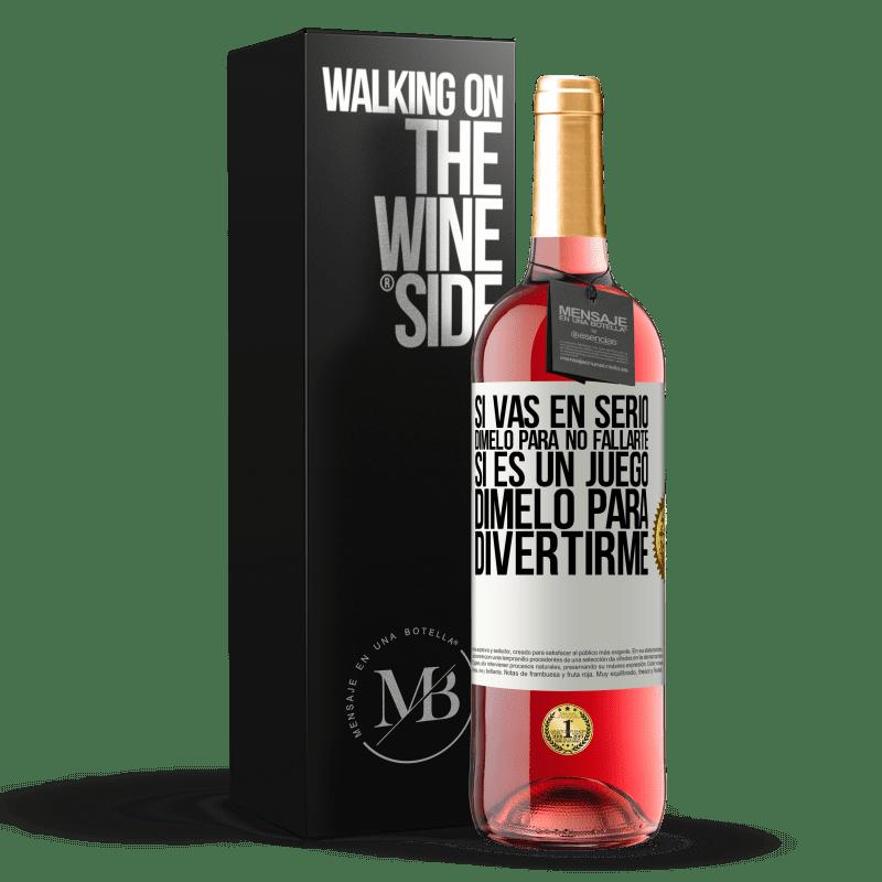 24,95 € Envoi gratuit | Vin rosé Édition ROSÉ Si vous êtes sérieux, dites-le-moi pour ne pas échouer. Si c'est un jeu, dis-moi de m'amuser Étiquette Blanche. Étiquette personnalisable Vin jeune Récolte 2020 Tempranillo