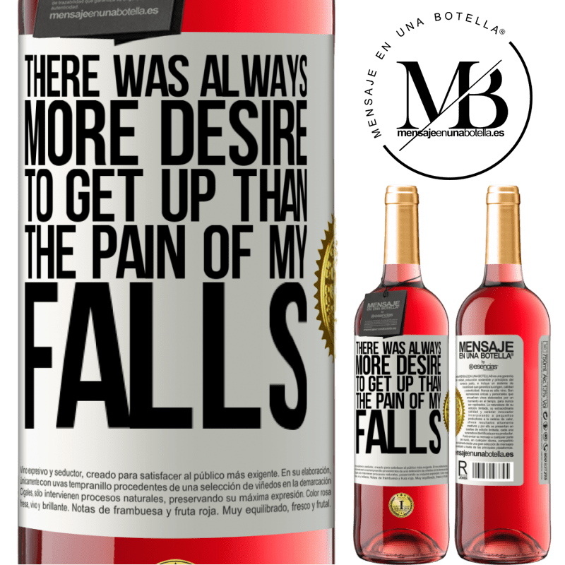 24,95 € Free Shipping   Rosé Wine ROSÉ Edition There was always more desire to get up than the pain of my falls White Label. Customizable label Young wine Harvest 2020 Tempranillo