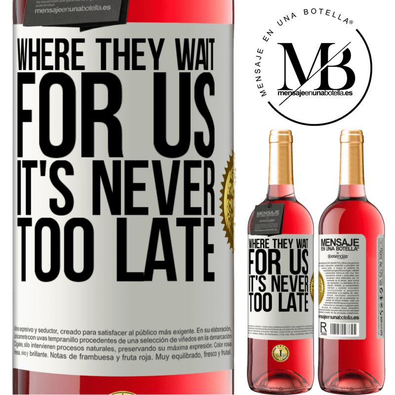 24,95 € Free Shipping   Rosé Wine ROSÉ Edition Where they wait for us, it's never too late White Label. Customizable label Young wine Harvest 2020 Tempranillo