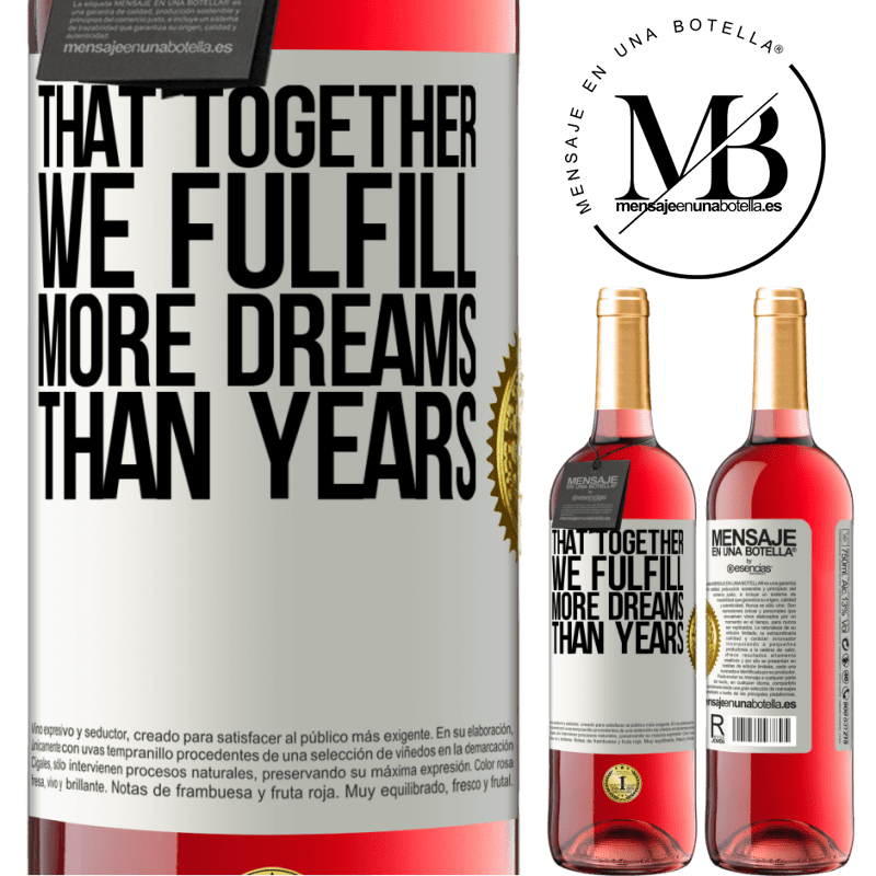 24,95 € Free Shipping | Rosé Wine ROSÉ Edition That together we fulfill more dreams than years White Label. Customizable label Young wine Harvest 2020 Tempranillo
