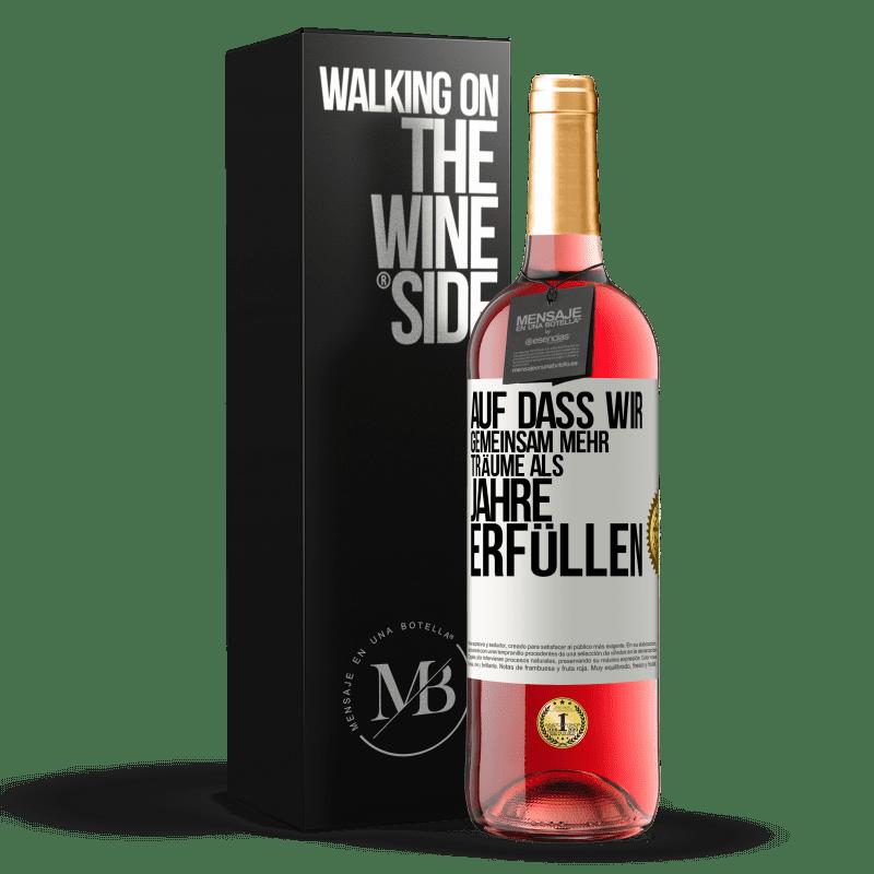 24,95 € Kostenloser Versand | Roséwein ROSÉ Ausgabe Dass wir gemeinsam mehr Träume als Jahre erfüllen Weißes Etikett. Anpassbares Etikett Junger Wein Ernte 2020 Tempranillo
