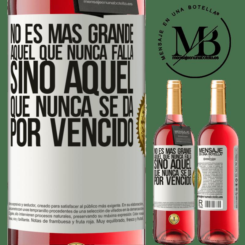 24,95 € Envoi gratuit | Vin rosé Édition ROSÉ Celui qui n'échoue jamais n'est pas plus grand mais celui qui n'abandonne jamais Étiquette Blanche. Étiquette personnalisable Vin jeune Récolte 2020 Tempranillo