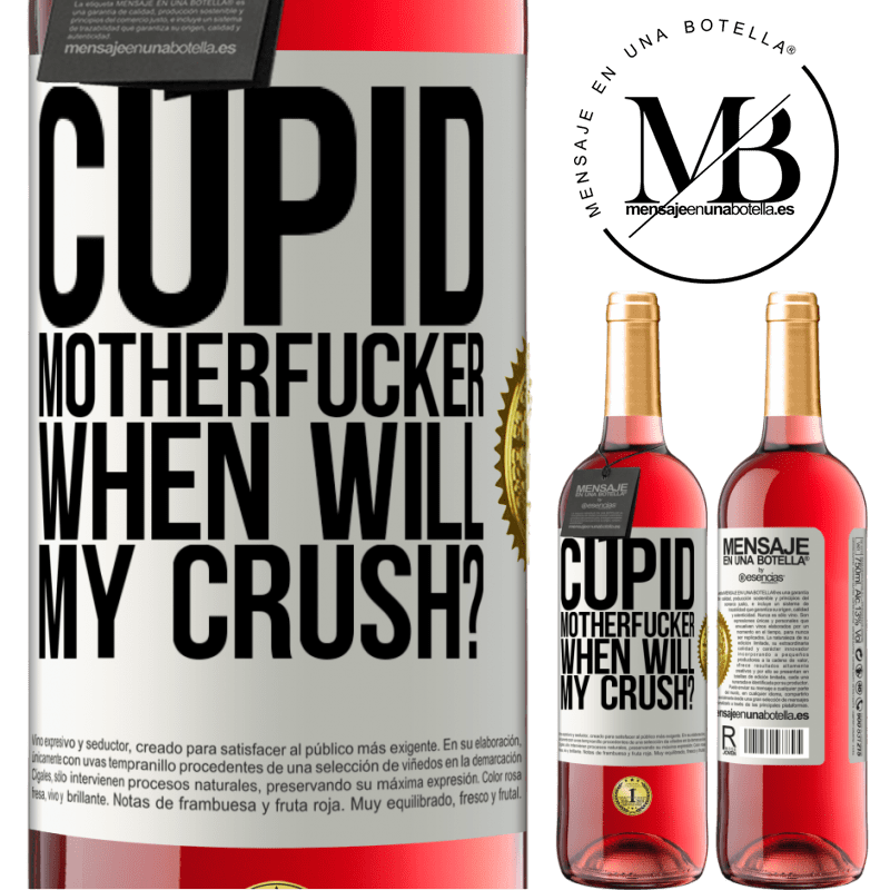 24,95 € Free Shipping | Rosé Wine ROSÉ Edition Cupid motherfucker, when will my crush? White Label. Customizable label Young wine Harvest 2020 Tempranillo