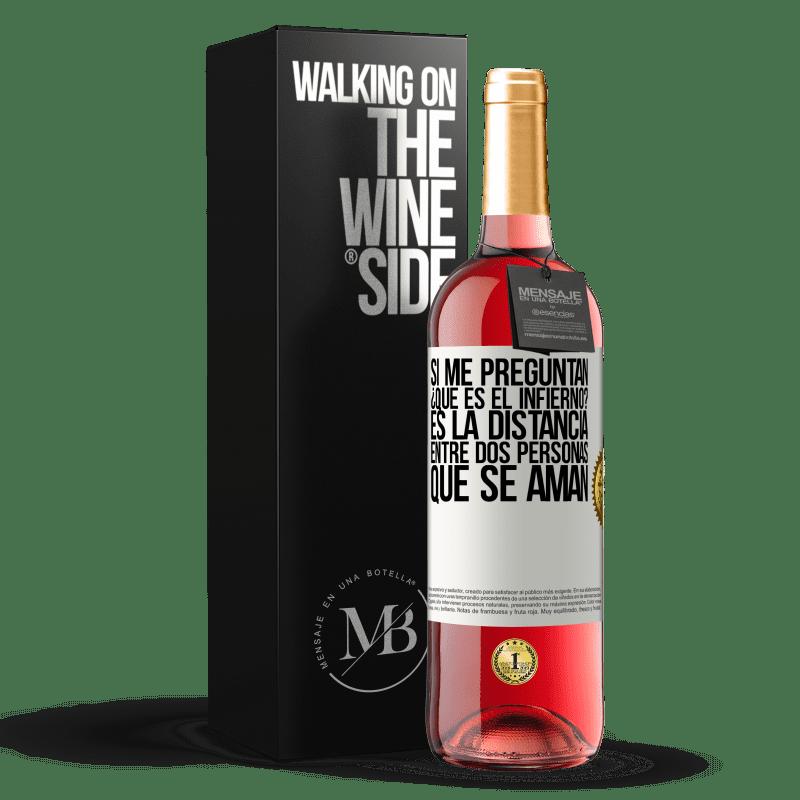 24,95 € Envoi gratuit   Vin rosé Édition ROSÉ Si vous me demandez, qu'est-ce que l'enfer? C'est la distance entre deux personnes qui s'aiment Étiquette Blanche. Étiquette personnalisable Vin jeune Récolte 2020 Tempranillo