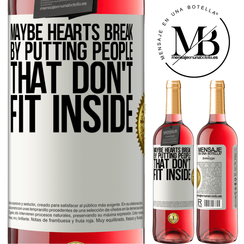 24,95 € Free Shipping | Rosé Wine ROSÉ Edition Maybe hearts break by putting people that don't fit inside White Label. Customizable label Young wine Harvest 2020 Tempranillo