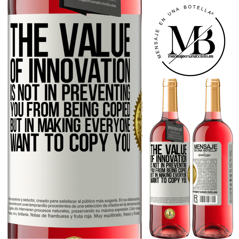 24,95 € Free Shipping   Rosé Wine ROSÉ Edition The value of innovation is not in preventing you from being copied, but in making everyone want to copy you White Label. Customizable label Young wine Harvest 2020 Tempranillo