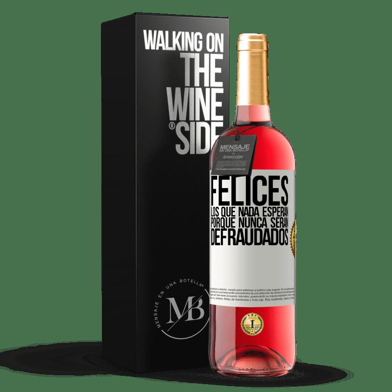 24,95 € Envoi gratuit | Vin rosé Édition ROSÉ Heureux ceux qui n'attendent rien, car ils ne seront jamais déçus Étiquette Blanche. Étiquette personnalisable Vin jeune Récolte 2020 Tempranillo