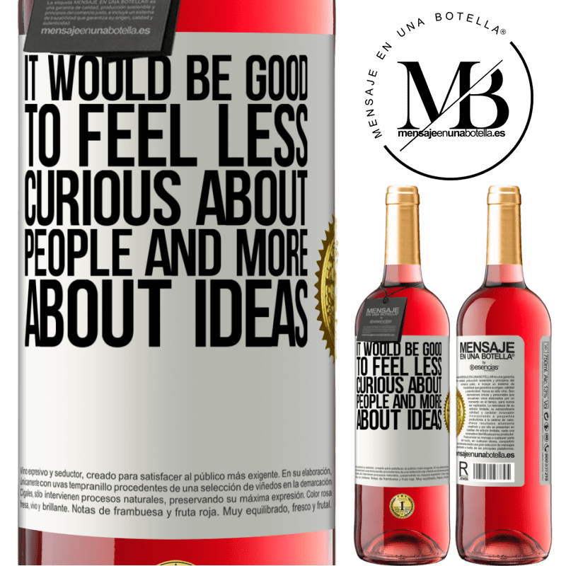 24,95 € Free Shipping | Rosé Wine ROSÉ Edition It would be good to feel less curious about people and more about ideas White Label. Customizable label Young wine Harvest 2020 Tempranillo