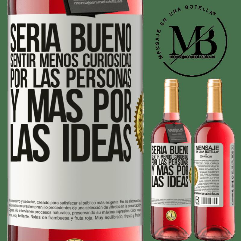 24,95 € Envoi gratuit   Vin rosé Édition ROSÉ Ce serait bien de se sentir moins curieux des gens et plus des idées Étiquette Blanche. Étiquette personnalisable Vin jeune Récolte 2020 Tempranillo