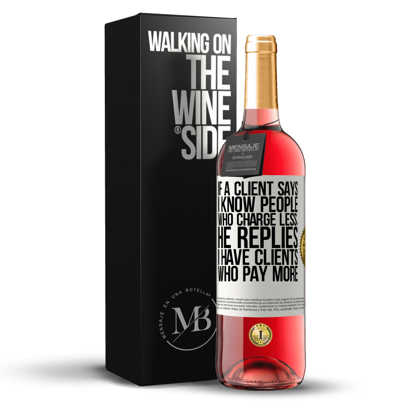 24,95 € Free Shipping | Rosé Wine ROSÉ Edition If a client says I know people who charge less, he replies I have clients who pay more White Label. Customizable label Young wine Harvest 2020 Tempranillo