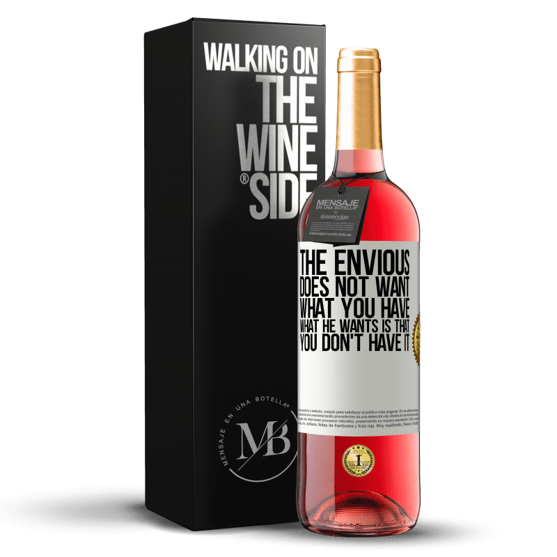 24,95 € Free Shipping   Rosé Wine ROSÉ Edition The envious does not want what you have. What he wants is that you don't have it White Label. Customizable label Young wine Harvest 2020 Tempranillo