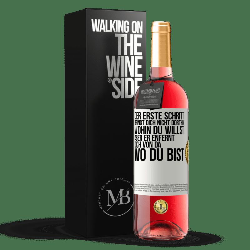 24,95 € Kostenloser Versand   Roséwein ROSÉ Ausgabe Der erste Schritt bringt Sie nicht dorthin, wohin Sie wollen, sondern dorthin, wo Sie sind Weißes Etikett. Anpassbares Etikett Junger Wein Ernte 2020 Tempranillo