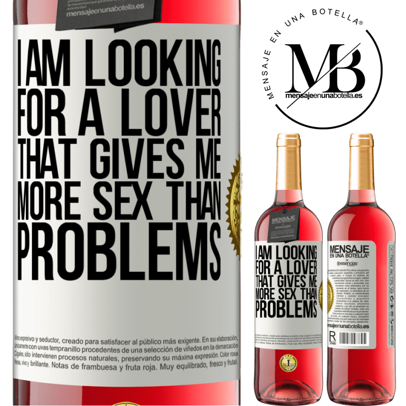 24,95 € Free Shipping   Rosé Wine ROSÉ Edition I am looking for a lover that gives me more sex than problems White Label. Customizable label Young wine Harvest 2020 Tempranillo