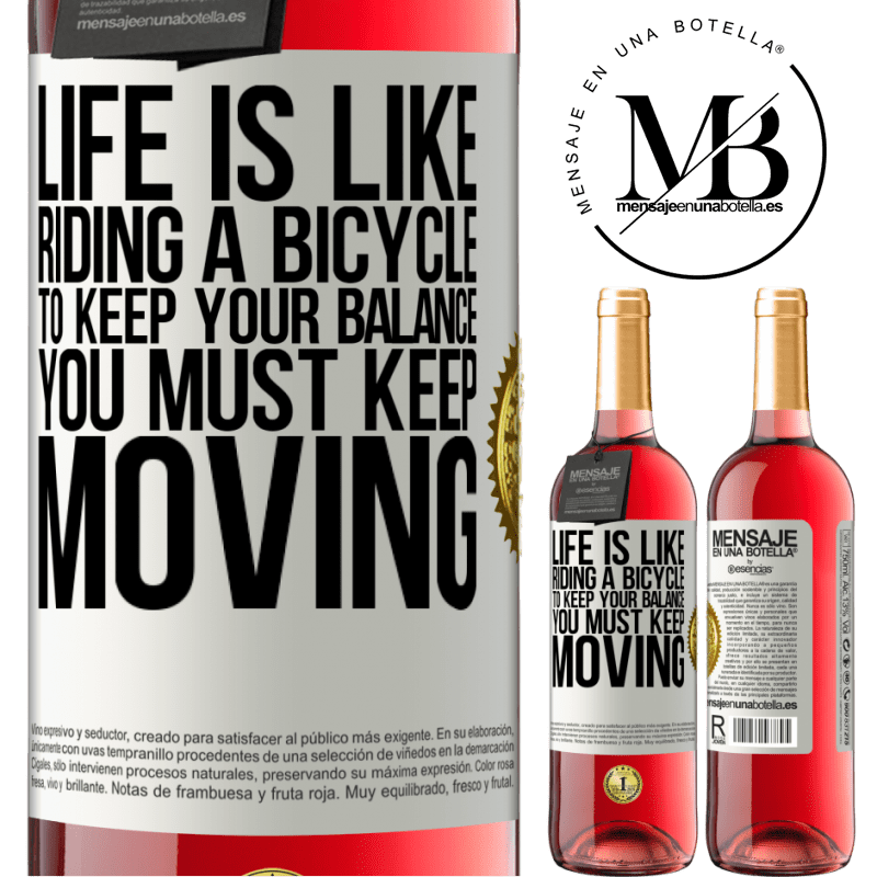 24,95 € Free Shipping   Rosé Wine ROSÉ Edition Life is like riding a bicycle. To keep your balance you must keep moving White Label. Customizable label Young wine Harvest 2020 Tempranillo