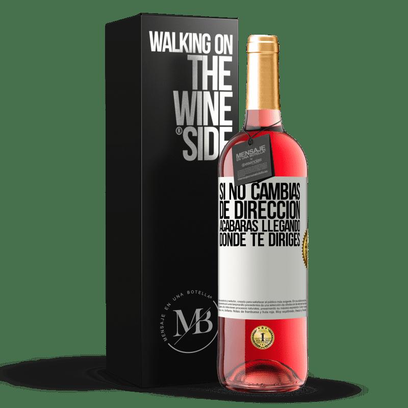24,95 € Envoi gratuit | Vin rosé Édition ROSÉ Si vous ne changez pas de direction, vous finirez par arriver où vous allez Étiquette Blanche. Étiquette personnalisable Vin jeune Récolte 2020 Tempranillo