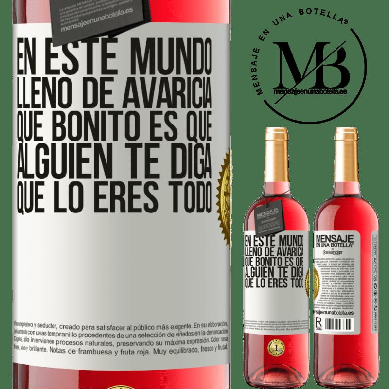 24,95 € Envoi gratuit   Vin rosé Édition ROSÉ Dans ce monde plein d'avidité, comme c'est agréable pour quelqu'un de vous dire que vous êtes tout Étiquette Blanche. Étiquette personnalisable Vin jeune Récolte 2020 Tempranillo