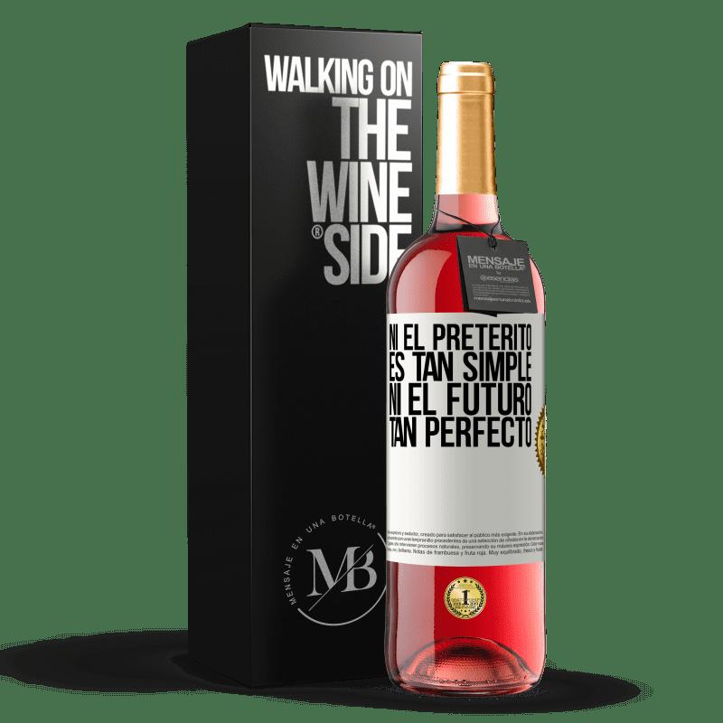 24,95 € Envoi gratuit | Vin rosé Édition ROSÉ Ni le passé n'est si simple ni l'avenir si parfait Étiquette Blanche. Étiquette personnalisable Vin jeune Récolte 2020 Tempranillo