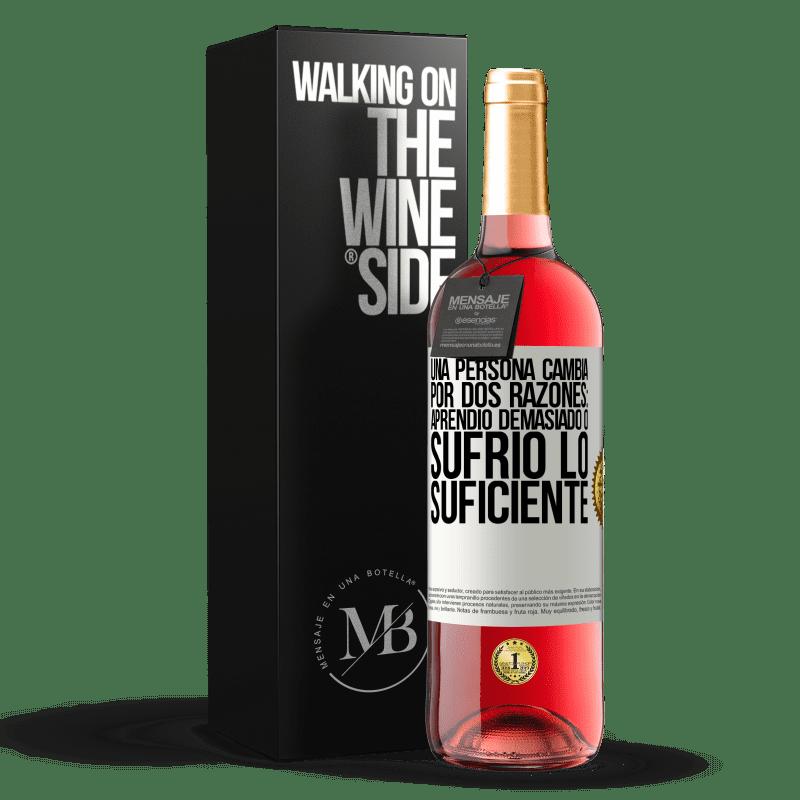 24,95 € Envoi gratuit   Vin rosé Édition ROSÉ Une personne change pour deux raisons: elle a trop appris ou assez souffert Étiquette Blanche. Étiquette personnalisable Vin jeune Récolte 2020 Tempranillo
