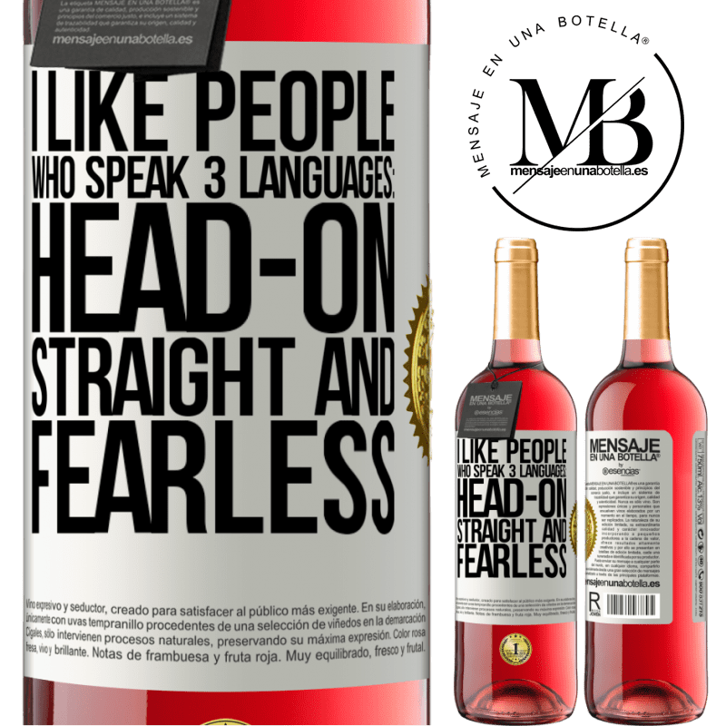 24,95 € Free Shipping | Rosé Wine ROSÉ Edition I like people who speak 3 languages: head-on, straight and fearless White Label. Customizable label Young wine Harvest 2020 Tempranillo