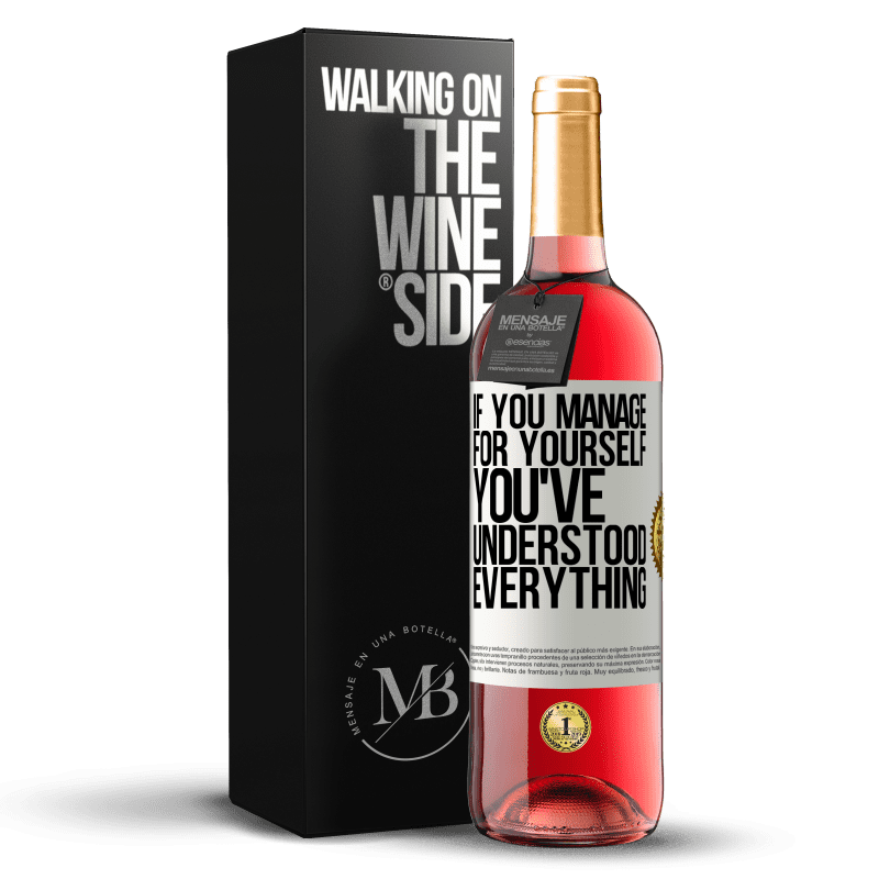24,95 € Free Shipping | Rosé Wine ROSÉ Edition If you manage for yourself, you've understood everything White Label. Customizable label Young wine Harvest 2020 Tempranillo