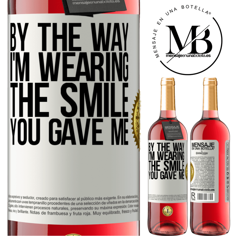 24,95 € Free Shipping | Rosé Wine ROSÉ Edition By the way, I'm wearing the smile you gave me White Label. Customizable label Young wine Harvest 2020 Tempranillo
